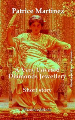 A Very Coveted Diamonds Jewellery, Patrice Martinez