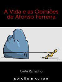 A Vida e as Opiniões de Afonso Ferreira, Carla Ramalho