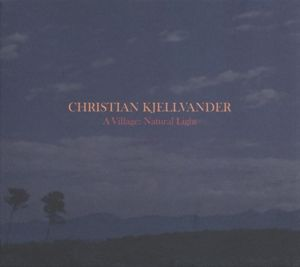 A Village:Natural Light, Christian Kjellvander