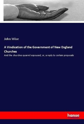 A Vindication of the Government of New England Churches, John Wise