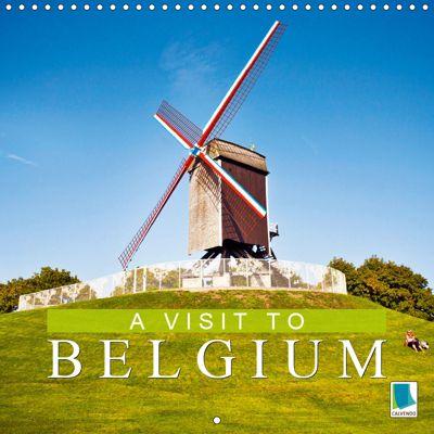 A visit to Belgium (Wall Calendar 2019 300 × 300 mm Square), CALVENDO