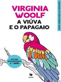A Viúva e o Papagaio, Virginia Woolf