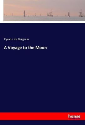 A Voyage to the Moon, Cyrano de Bergerac