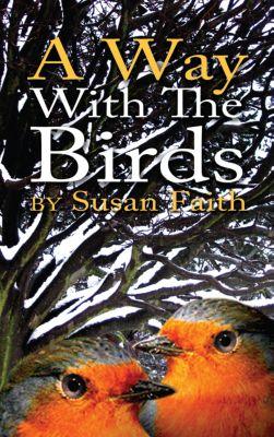A Way with the Birds, Susan Faith