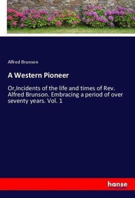 A Western Pioneer, Alfred Brunson