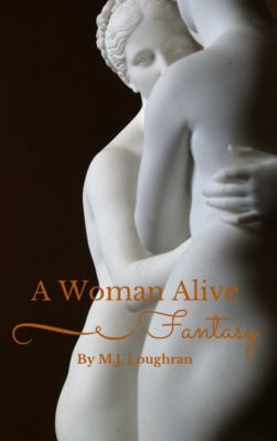 A Woman Alive: Fantasy, Meredith Loughran