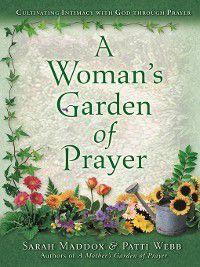 A Woman's Garden of Prayer, Sarah Maddox, Patti Webb