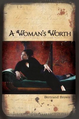A Woman's Worth, Bertrand Brown