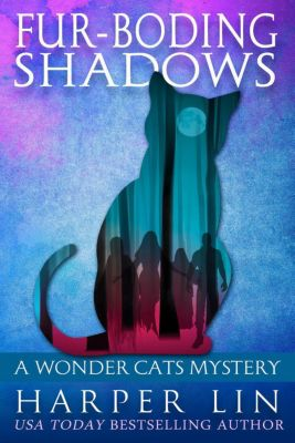 A Wonder Cats Mystery: Fur-boding Shadows (A Wonder Cats Mystery, #8), Harper Lin