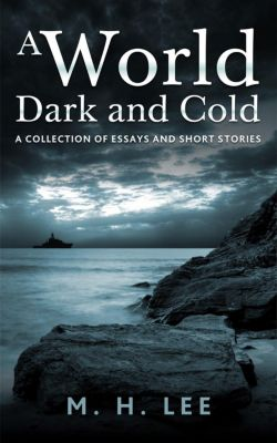 A World Dark and Cold, M.H. Lee