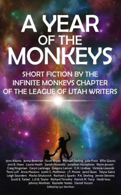 A Year of the Monkeys, Michael Darling, Julie Frost, Johnny Worthen, Scott E. Tarbet, Caryn Larrinaga, Jonathan Humphries, Masha Shukovich, Patrick M. Tracy