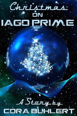 A Year on Iago Prime: Christmas on Iago Prime (A Year on Iago Prime, #2), Cora Buhlert
