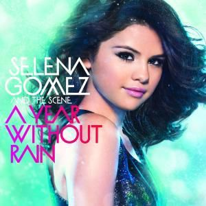 A Year Without Rain, Selena & The Scene Gomez