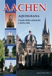 Aachen - Aquisgrana (italienischsprachiger Dom- und Stadtführer), Ines Dickmann