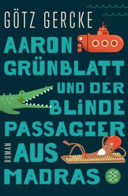 Aaron Grünblatt und der blinde Passagier aus Madras, Götz Gercke