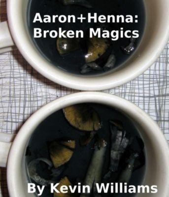 Aaron+Henna:Broken Magics, Kevin Williams