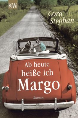 Ab heute heiße ich Margo, Cora Stephan