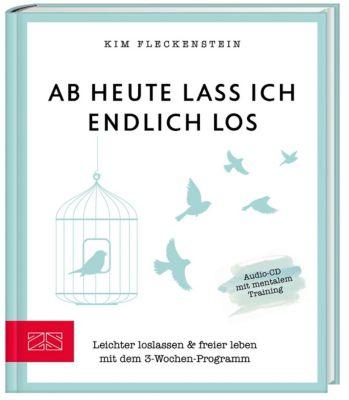 Ab heute lass ich endlich los, m. Audio-CD - Kim Fleckenstein |