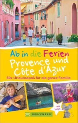 Ab in die Ferien Provence und Côte d'Azur - Antje Bosse pdf epub