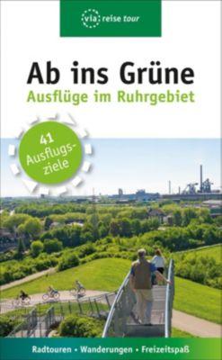 Ab ins Grüne - Ausflüge im Ruhrgebiet - Michael Moll |