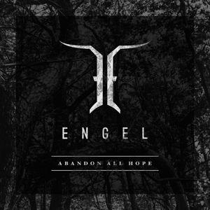 Abandon All Hope, Engel