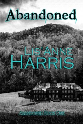 Abandoned: Abandoned, Lis'Anne Harris