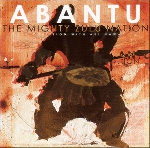 Abantu, The In Coalition With Aki Nawaz Mighty Zulu Nation