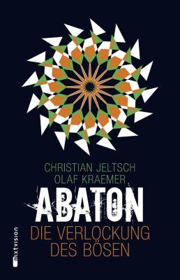 Abaton - Die Verlockung des Bösen, Christian Jeltsch, Olaf Kraemer