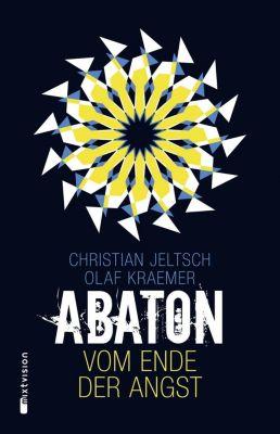 Abaton - Vom Ende der Angst, Christian Jeltsch, Olaf Kraemer