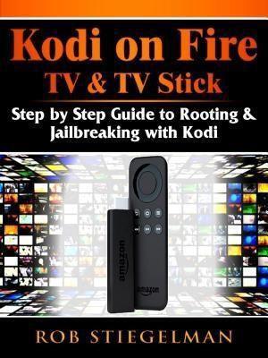 Abbott Properties: Kodi on Fire TV & TV Stick, Rob Stiegelman