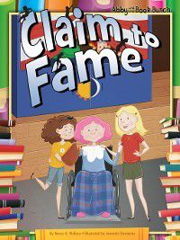 Abby and the Book Bunch: Claim to Fame, Nancy K. Wallace