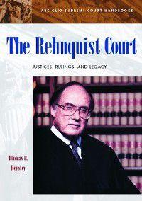 ABC-CLIO Supreme Court Handbooks: The Rehnquist Court, Thomas Hensley