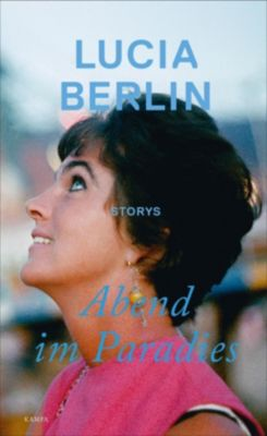 Abend im Paradies - Lucia Berlin |