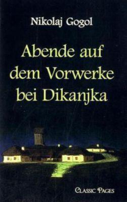 Abende auf dem Vorwerke bei Dikanjka - Nikolai W. Gogol |