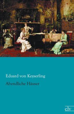 Abendliche Häuser, Eduard von Keyserling