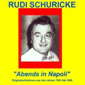Abends in Napoli, Rudi Schuricke