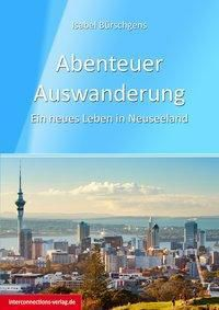 Abenteuer Auswanderung - Neues Leben in Neuseeland, Isabel Bürschgens