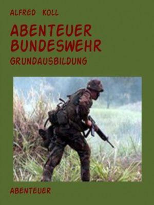 Abenteuer Bundeswehr, Alfred Koll