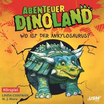 Abenteuer Dinoland: Abenteuer Dinoland 3: Wo ist der Ankylosaurus?, Linda Chapman, Michelle Misra