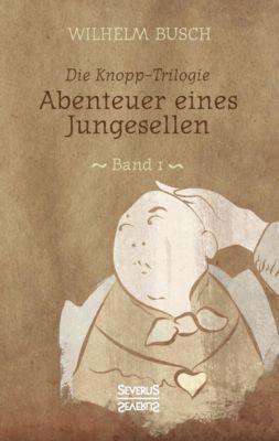 Abenteuer eines Junggesellen - Wilhelm Busch |