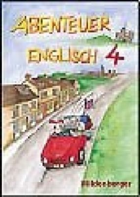 Abenteuer Englisch: 4. Schuljahr, Ausgabe alle Bundesländer (außer Baden-Württemberg), Pupil's book, Gerhard Hergenröder, Hermann-Dietrich Hornschuh