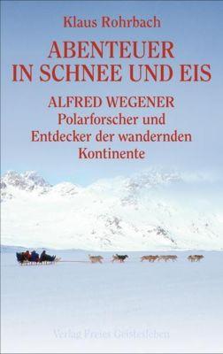 Abenteuer in Schnee und Eis, Klaus Rohrbach