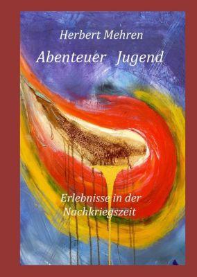 Abenteuer Jugend, Herbert Mehren