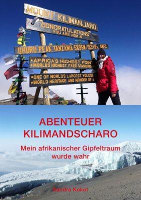 Abenteuer Kilimandscharo - Sandra Kokot |