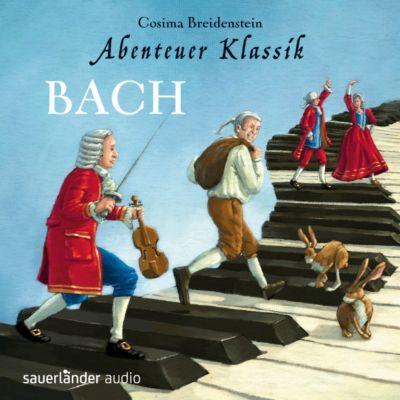 Abenteuer Klassik:Bach, Cosima Breidenstein