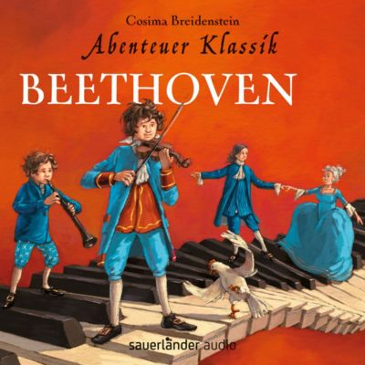 Abenteuer Klassik: Beethoven, Audio-CD, Cosima Breidenstein