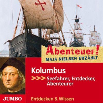 Abenteuer! Maja Nielsen erzählt. Kolumbus - Seefahrer, Entdecker, Abenteurer, Maja Nielsen