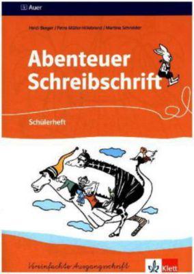 Abenteuer Schreibschrift, Vereinfachte Ausgangsschrift: Schülerheft für Rechtshänder, Heidi Burger, Petra Müller-Hillebrand