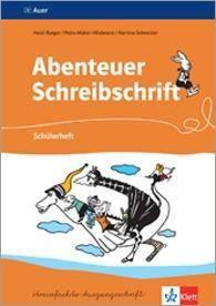 Abenteuer Schreibschrift, Vereinfachte Ausgangsschrift: Schülerheft für Linkshänder, Heidi Burger, Petra Müller-Hillebrand