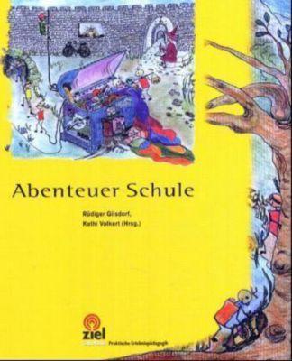 Abenteuer Schule, Kathi Volkert, Rüdiger Gilsdorf